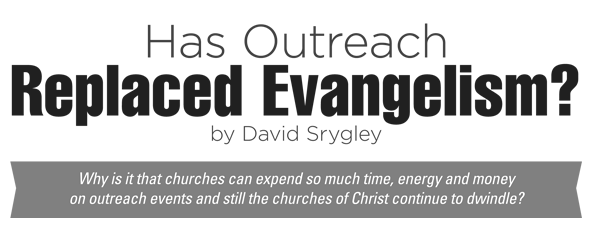Has Outreach Replaced Evangelism