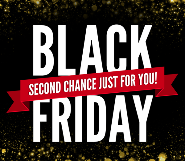 Black Friday 2nd chance